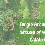 Sergio Arcuri – a wine artisan in Calabria