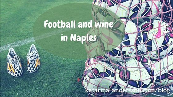 Football and Wine in Naples