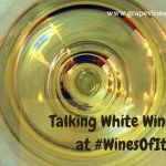 Talking White Wine Traits at #WinesOfItaly