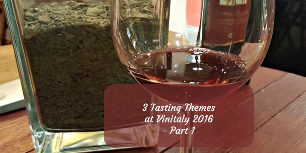 3 Tasting Themes at Vinitaly 2016 – Part 1