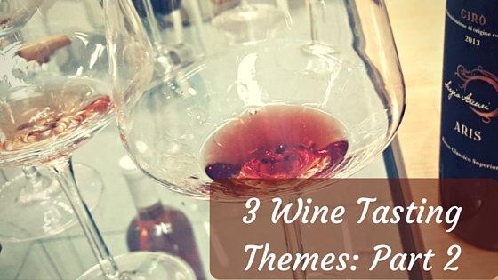 3 Wine Tasting Themes: Part 2