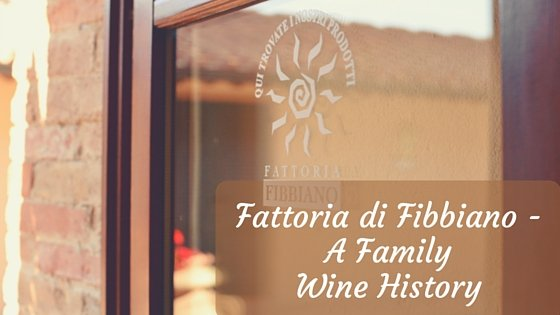 Fattoria di Fibbiano – A Family Wine History