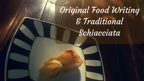 Original Food Writing & Traditional Schiacciata