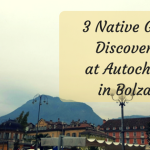 3 Native Grape Discoveries at Autochtona in Bolzano