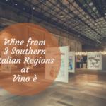 Wine from 3 Southern Italian Regions at Vino è
