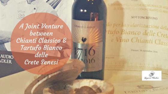 A Joint Venture between Chianti Classico & Tartufo Bianco delle Crete Senesi