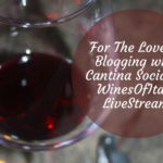 For The Love of Blogging with Cantina Social at WinesOfItaly LiveStream