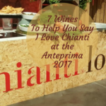 7 Wines To Help You Say I Love Chianti at the Anteprima 2017