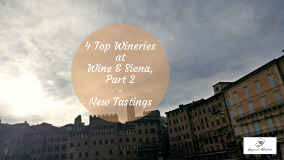 4 Top Wineries at Wine & Siena, Part 2 – New Tastings