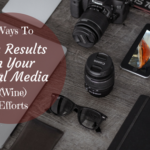 3 Ways To Gain Results On Your (Wine) Content Efforts