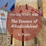 One Big Wine Family – The Essence of #Radicidelsud in Puglia