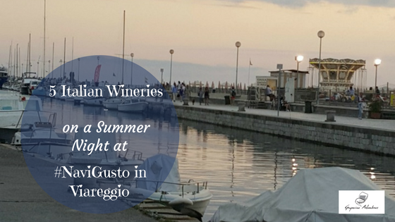 5 Italian Wineries on a Summer Night at #NaviGusto in Viareggio