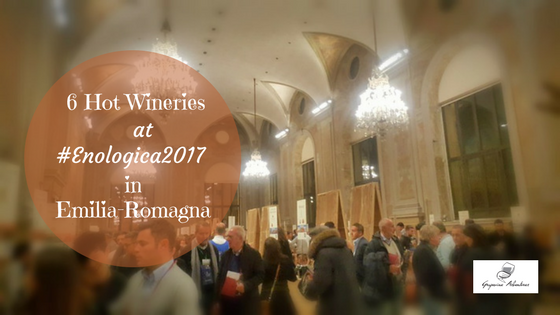 6 Hot Wineries at #Enologica2017 in Emilia-Romagna