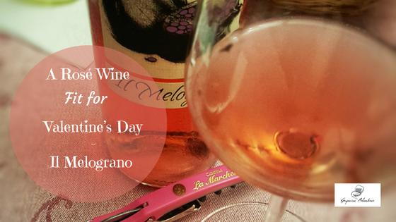 A Rosé Wine Fit For Valentine's Day – Il Melograno