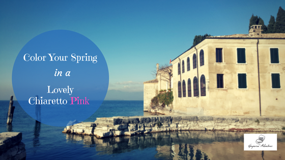 Color Your Spring in a Lovely Chiaretto Pink – Bardolino DOC