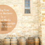 Using Your Winery Reviews in a Social Media Marketing Campaign: A How-To Guide