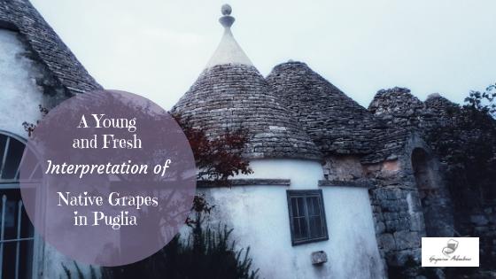 A Young and Fresh Interpretation of Native Grapes in Puglia